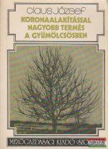 Claus József - Koronaalakítással nagyobb termés a gyümölcsösben