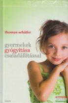 Thomas Schafer - Gyermekek gyógyítása családállítással