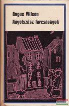 Angus Wilson- Angolszász furcsaságok