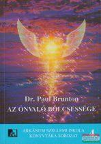 Dr. Paul Brunton - Az Önvaló bölcsessége