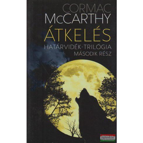 Cormac McCarthy - Átkelés - Határvidék-trilógia második rész