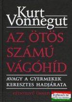 Kurt Vonnegut - Az ötös számú vágóhíd avagy a gyermekek keresztes hadjárata
