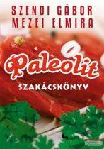 Szendi Gábor - Mezei Elmira - Paleolit szakácskönyv
