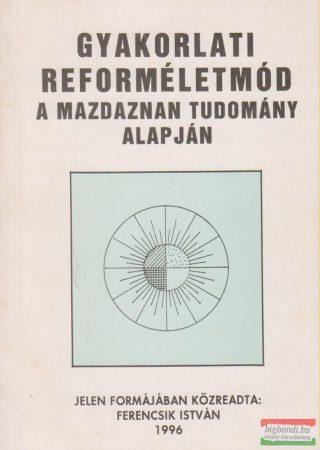 Ferencsik István - Gyakorlati reforméletmód a mazdaznan tudomány alapján