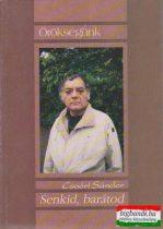Csoóri Sándor - Senkid, barátod