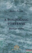 Vankó Zsuzsa - A boldogság törvénye - Bibliai etika