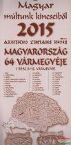 Magyar múltunk kincseiből naptár - 2015-2016 - Magyarország 64 vármegyéje