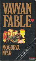 Vavyan Fable - Mogorva nyár (Halkirálynő 4.)