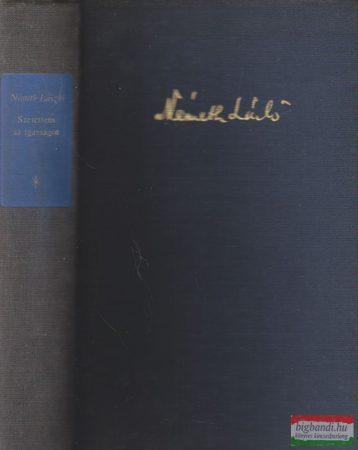 Szerettem az igazságot I. - Drámák 1931-1955