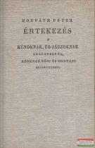Horváth Péter - Értekezés a kúnoknak és jászoknak eredetekrül, azoknak régi és mostani állapotjokrúl