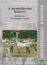 Dr. Pongrácz László (szerk.) - A mesterlovász könyve