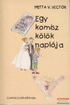 Metta V. Victor - Egy komisz kölök naplója