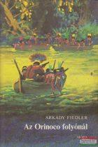 Arkady Fiedler - Az Orinoco folyónál