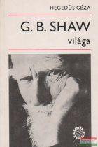 Hegedűs Géza - G. B. Shaw világa