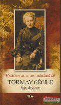 Hordozom azt is, ami másoknak fáj - Tormay Cécile füveskönyve