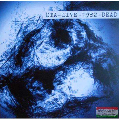 ETA - LIVE - 1982- DEAD (vinyl)