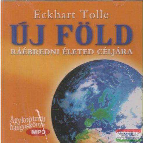 Eckhart Tolle - Új Föld - Ráébredni életed céljára