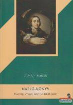 S. Sárdi Margit szerk. - Napló-könyv - Magyar nyelvű naplók 1800 előtt