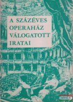 A százéves Operaház válogatott iratai