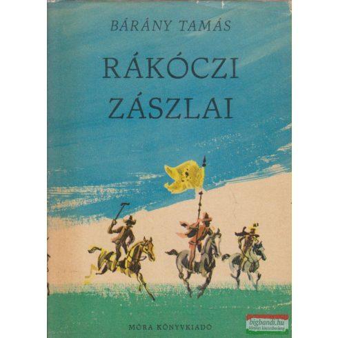 Bárány Tamás - Rákóczi zászlai