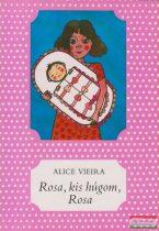 Alice Vieira - Rosa, kis húgom, Rosa