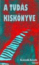 György Edit szerk. - A tudás kiskönyve - Út a bölcsességhez