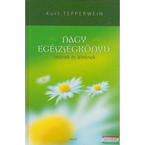 Kurt Tepperwein - Nagy egészségkönyv - Testnek és léleknek
