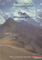 Clifford Clayneck-Petrezselyem József - Tibet - Ahogyan történt
