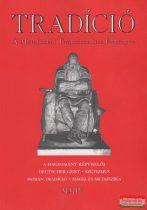 Tradíció - A metafizikai tradicionalitás évkönyve MMIV