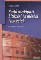 Varga Imre - Építő szakipari kitűzési és mérési ismeretek