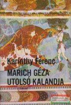 Marich Géza utolsó kalandja
