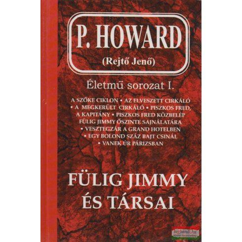 P. Howard (Rejtő Jenő) - Fülig Jimmy és társai