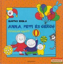 Bartos Erika - Anna, Peti és Gergő - Játsszunk együtt!