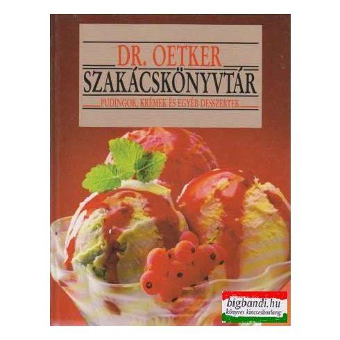 Pudingok, krémek és egyéb desszertek - Dr. Oetker szakácskönyvek