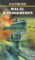 Paul Herbert Freyer - Halál a tengereken