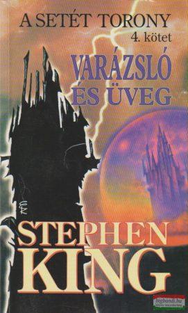 Varázsló és üveg - A Setét Torony 4.
