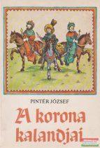 Pintér József - A korona kalandjai