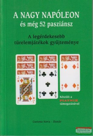 Ladányi Lóránt szerk. - A Nagy Napóleon és még 52 pasziánsz - A legérdekesebb türelemjátékok gyűjteménye