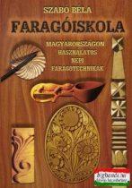 Faragóiskola - Magyarországon használatos népi faragótechnikák