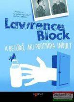 Lawrence Block - A betörő, aki portyára indult