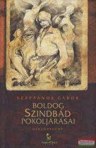Szappanos Gábor - Boldog Szindbád pokoljárásai - Utazóregény