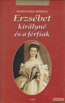 Sigrid-Maria Grössing - Erzsébet királyné és a férfiak