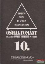 Őshagyomány 10. - Tradicionális szellemi műhely