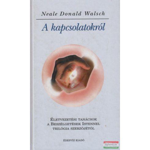 Neale Donald Walsch - A kapcsolatokról