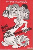 Dr. Bartha András - Újabb felfedezések a nők elsárkányosodásáról