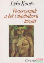 Lyka Károly - Festészetünk a két világháború között