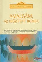 Amalgám, az időzített bomba