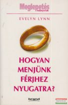 Evelyn Lynn - Hogyan menjünk férjhez Nyugatra?
