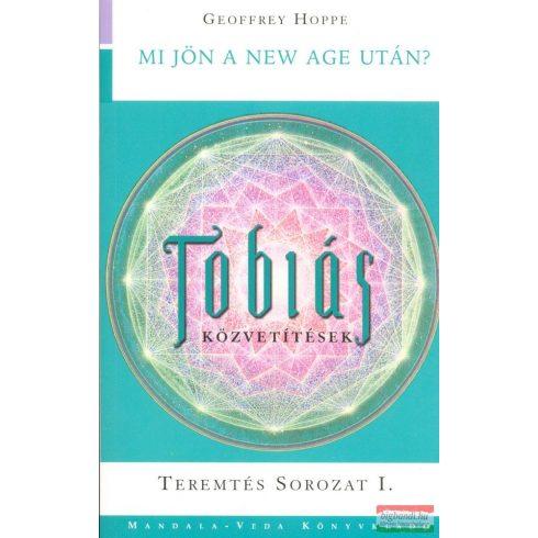Geoffrey Hoppe - Tobiás közvetítések I.: mi jön a new age után?