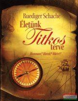 Ruediger Schache - Életünk titkos terve